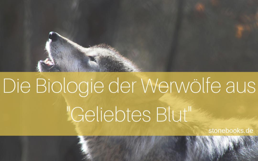 """Die Biologie der Werwölfe aus """"Geliebtes Blut"""""""