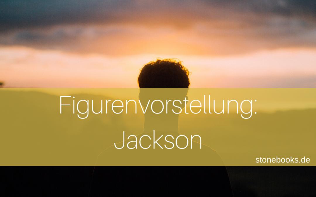 Figurenvorstellung Jackson